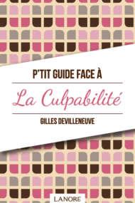 P'tit Guide face à la Culpabilité
