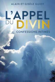 L' Appel du Divin Confessions intimes