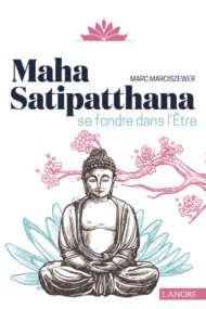 Maha Satipatthana - Se fondre dans l'être