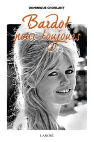 Brigitte Bardot pour toujours