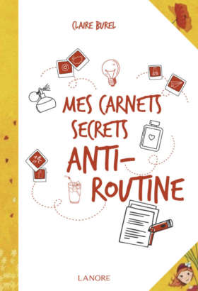 Mes carnets secrets anti-routine